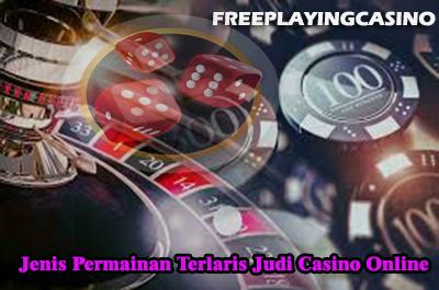 Jenis Permainan Terlaris Judi Casino Online